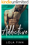Addictive: An enemies-to-lovers, stepbrother romance (Haven Cove)