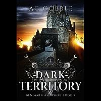Dark Territory: Benjamin Ashwood Book 3 (English Edition)