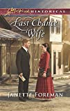 Last Chance Wife (Love Inspired Historical)