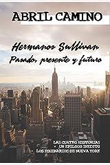 Hermanos Sullivan: pasado, presente y futuro: (recopilación de las cuatro historias + contenidos extra) (Spanish Edition) Kindle Edition