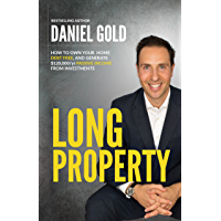 Long Property: How to own your home debt-free, and generate $120,000/yr passive income from investments