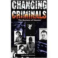 Changing Criminals: The Business of Heaven