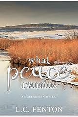 What Peace Remains: A Peace Series Novella Kindle Edition