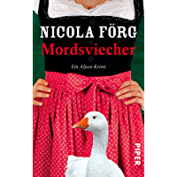 Mordsviecher: Ein Alpen-Krimi (Alpen-Krimis 4) (German Edition)
