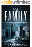 For Family: A Post Apocalyptic EMP Survival Thriller (The EMP Grid Down Trilogy Book 1)