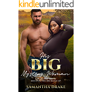 His Big, Mystery Woman: BWWM, BBW, Plus Size, Cowboy, Billionaire Romance (Plus Size Loving Billionaires Book 4)