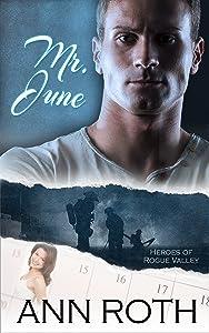 Mr. June (Heroes of Rogue Valley: Calendar Guys Book 6)