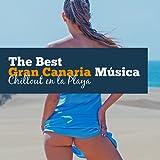 The Best Gran Canaria Música - Chillout en la Playa, Fiesta de Verano y Relajación Lounge, Música Chillout Electrónica