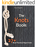The Knots Book: 27+ Most Practical Rope Knots