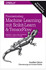 Praxiseinstieg Machine Learning mit Scikit-Learn und TensorFlow: Konzepte, Tools und Techniken für intelligente Systeme (Animals) (German Edition) Kindle Edition