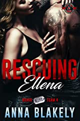 Rescuing Ellena (Special Forces: Operation Alpha) (Bravo Series Book 4) Kindle Edition