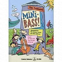 Mini Bass - arrangiert für Kontrabass [Noten/Sheetmusic] Komponist : Freudenstein Claus