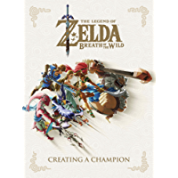 The Legend of Zelda: Breath of the Wild--Creating a Champion