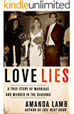 Love Lies: A True Story of Marriage and Murder in the Suburbs (English Edition)