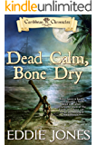 Dead Calm, Bone Dry (Caribbean Chronicles, Pirate Fiction Book 2)