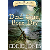 Dead Calm, Bone Dry (Caribbean Chronicles Book 2)