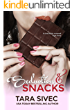 Seduction and Snacks (Chocolate Lovers #1)