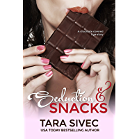 Seduction and Snacks (Chocolate Lovers #1) (English Edition)