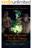 Mated and Bound to My Omega (Bloodlines Book 1): M/M Non-Shifter Alpha/Omega MPREG