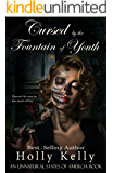 Cursed by the Fountain of Youth (Unnatural States of America Book 1)