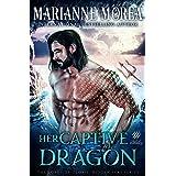 Her Captive Dragon: A Shifter Paranormal Romance - Howls Romance (Lords of Oloris: Hidden Seas Book 1)