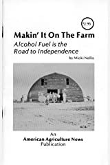 Makin' It on the Farm: Alcohol Fuel is the Road to Independence Paperback