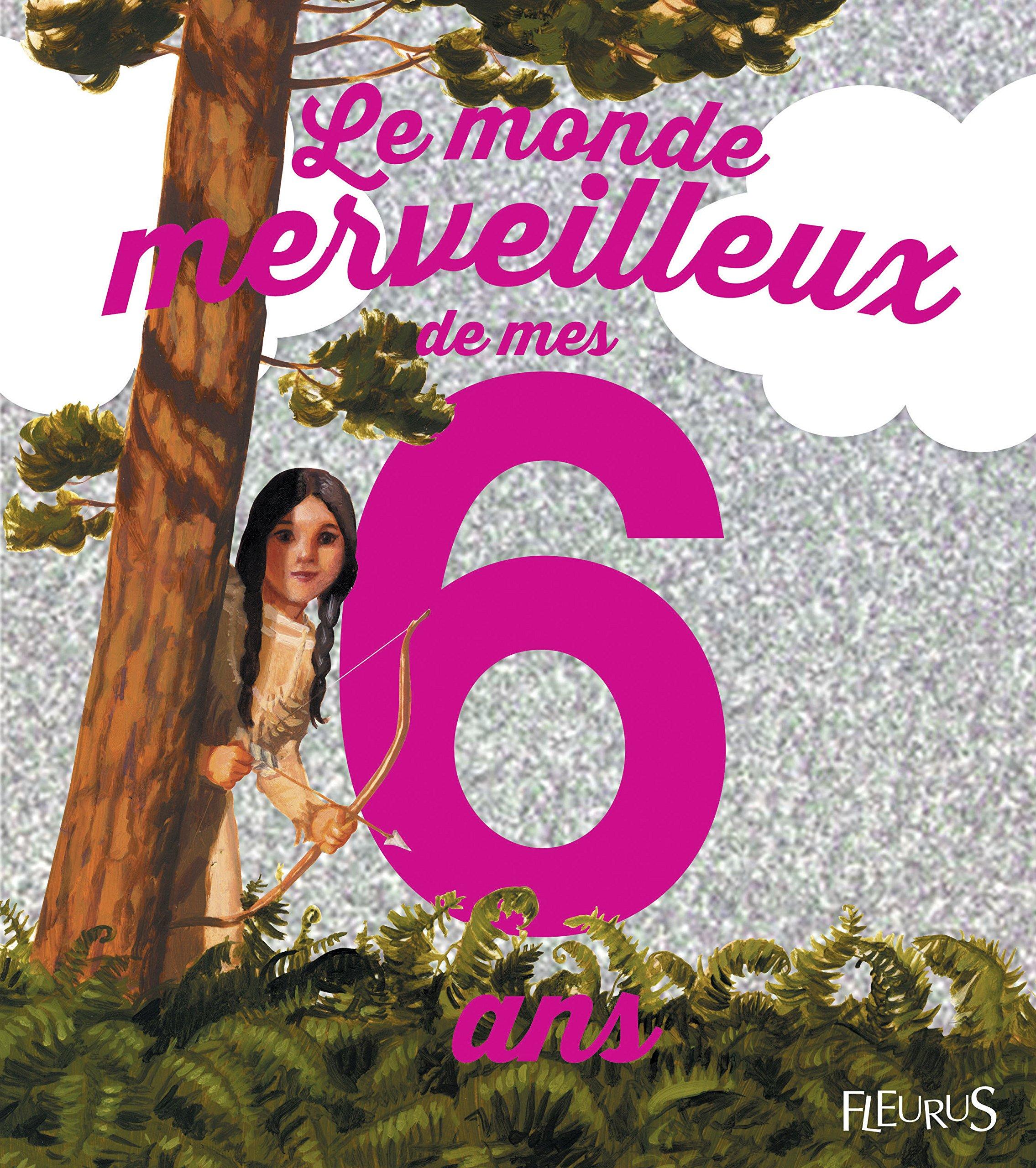 Amazon Fr Le Monde Merveilleux De Mes 6 Ans Pour Les Filles