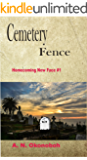 Cemetery Fence (Homecoming New Face Book 1)