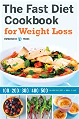 The Fast Diet Cookbook for Weight Loss: 100, 200, 300, 400, and 500 Calorie Recipes & Meal Plans Kindle Edition