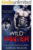 Wild Winter: Werewolf Paranormal Shifter Romance (Passion of the Pack Series Book)