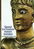 Quand les Gaulois étaient romains