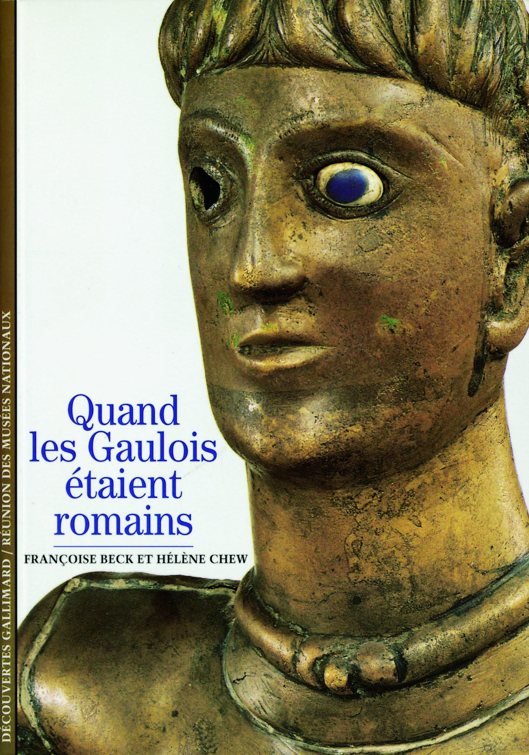 Quand les Gaulois étaient romains - Francoise Beck