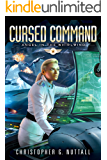 Cursed Command (Angel in the Whirlwind Book 3)