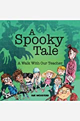 A Spooky Tale: A walk with our teacher Kindle Edition