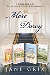 More Darcy: A Collection of Pride and Prejudice Variations Kindle Edition
