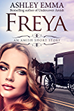 Freya: an Amish Short Story of Hope and Forgiveness (The Freya Series Book 1)