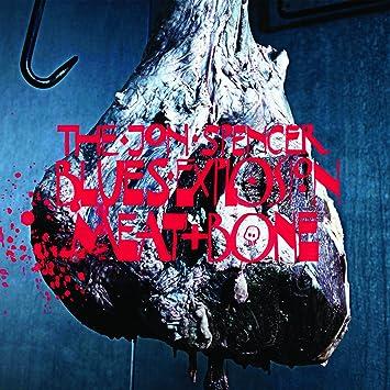 The Jon Spencer Blues Explosion Meat And Bone Amazon Com Music