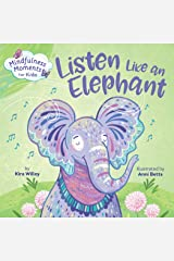 Mindfulness Moments for Kids: Listen Like an Elephant Board book