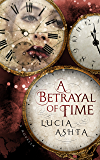 A Betrayal of Time