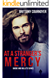 At a Stranger's Mercy (Badge and Bullets Book 1)