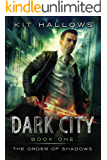 Dark City: A Morgan Rook Supernatural Thriller (The Order of Shadows Book 1)