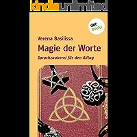 Magie der Worte: Spruchzauberei für den Alltag