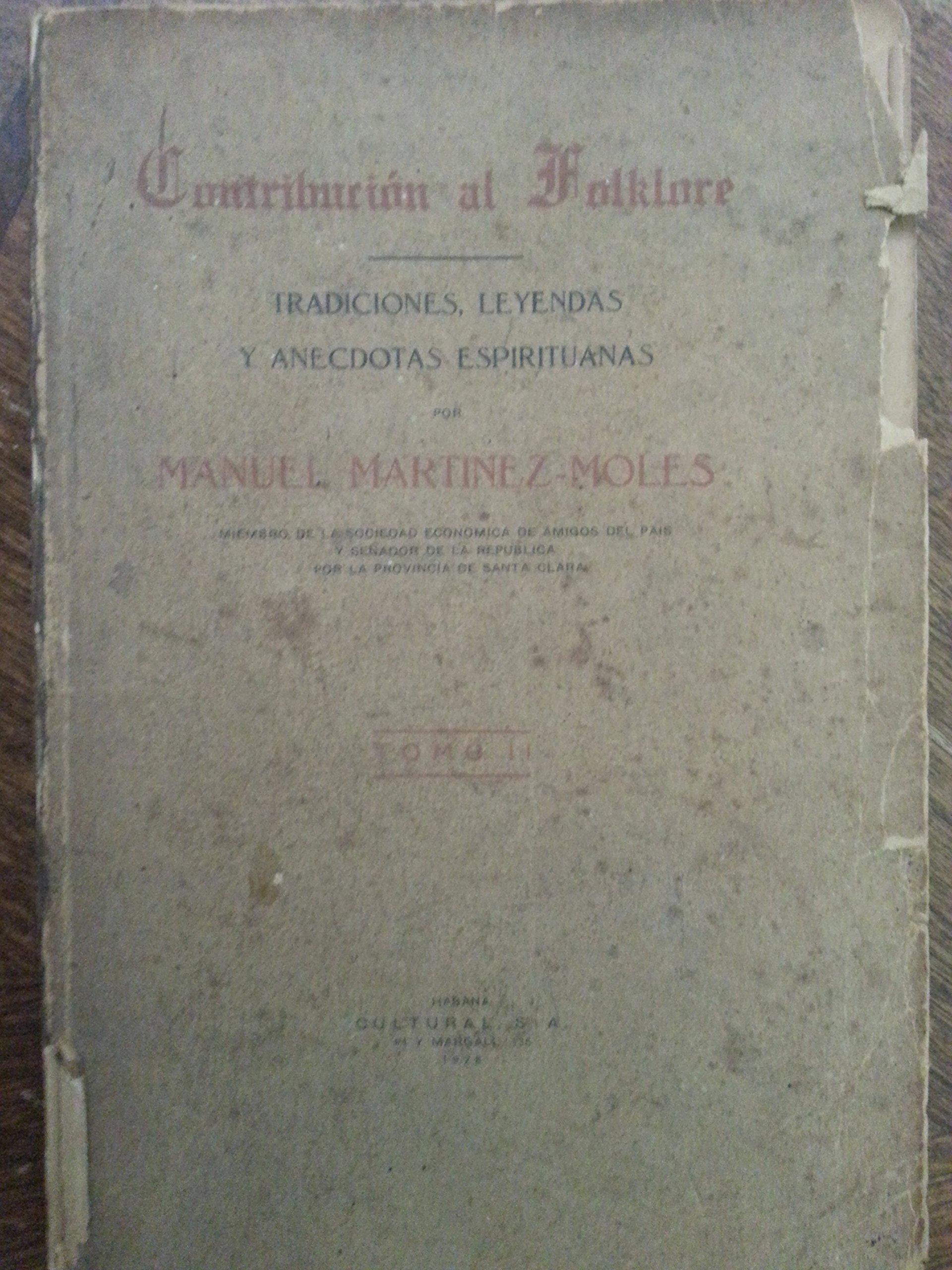Contribucion al folklore.tradiciones, leyendas y anecdotas espirituanas.vol 1.[sancti spiritus, cuba], 1927.signed.: manuel martinez moles: Amazon.com: ...