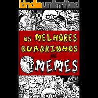Os melhores quadrinhos de memes