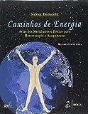 Caminhos de Energia: Atlas dos Meridianos e Pontos Para Massoterapia e Acupuntura