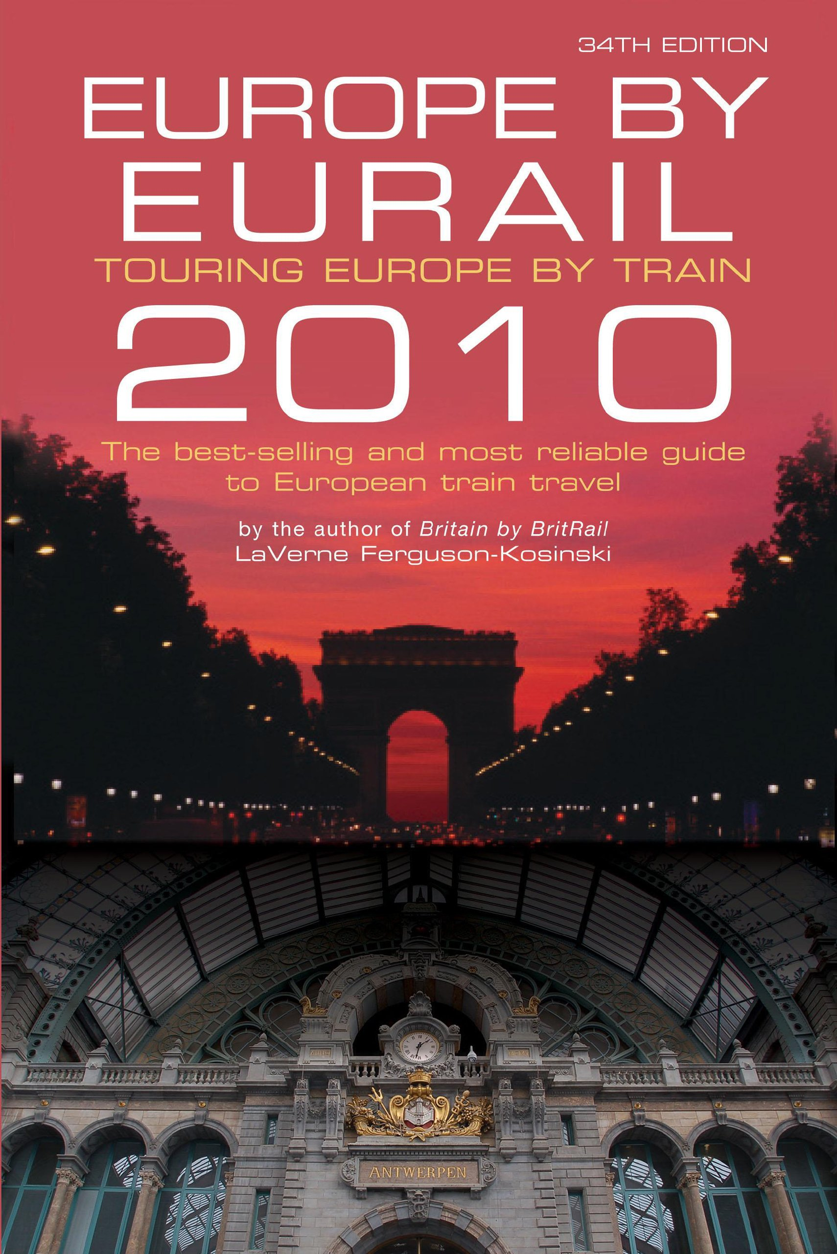 Europe by Eurail 2010: Touring Europe by Train (Europe by Eurail: How to Tour Europe by Train)