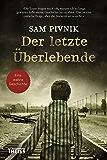 Der letzte Überlebende: Wie ich dem Holocaust entkam (German Edition)