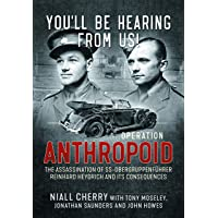 You'll Be Hearing From Us!: Operation Anthropoid