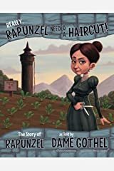 Really, Rapunzel Needed a Haircut! (The Other Side of the Story) Kindle Edition