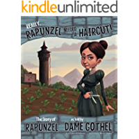 Really, Rapunzel Needed a Haircut! (The Other Side of the Story)